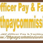 IAS Grade Pay Scale Salary Rank Perks Allowance Facility Under 7th Pay Commission