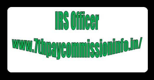 IRS Officer Rank Pay Grade Scale Salary Allowance Perks